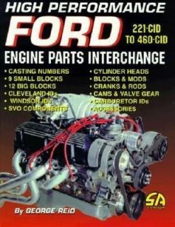 High Performance Ford Engine Parts Interchange by George Read 1999