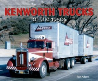Kenworth Trucks of The 1950s by Ron Adams 2011, Paperback