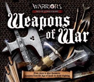Weapons of War From Axes to War Hammers, Weapons from the Age of Hand