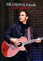 Nils Lofgren and Friends   Live Acoustic DVD, 2006