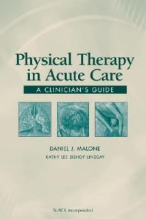 Physical Therapy in Acute Care A Clinicians Guide 2006, Paperback
