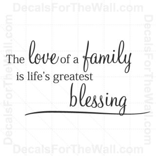 The Love of A Family Is Lifes Greatest Blessing Wall Decal Vinyl Art