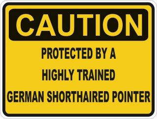 1x Caution Protected by German Shorthaired Pointer Warning Funny